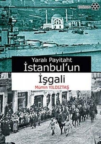 YARALI PAYİTAHT İSTANBULUN İŞG.-0