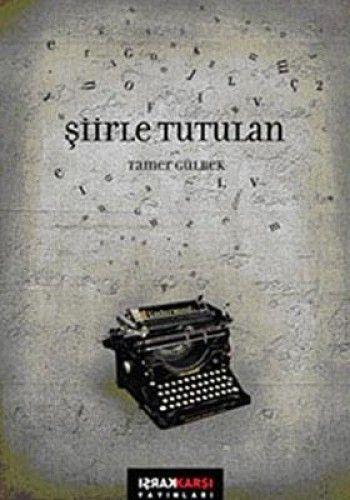 ŞİİRLE TUTULAN-0