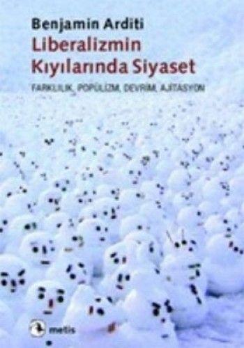 LİBERALİZMİN KIYILARINDA SİYASET-0