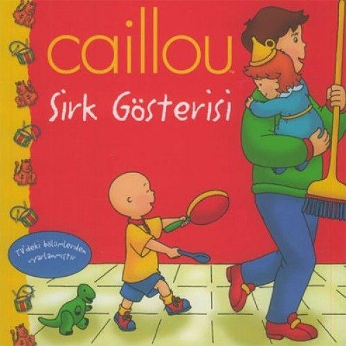 Caillou Hikaye Kitabı 4 - Sirk Gösterisi-0