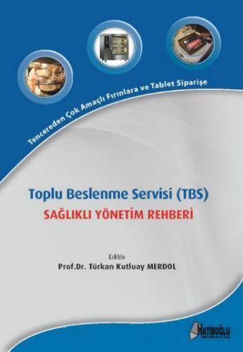 Toplu Beslenme Servisi (TBS) Sağlıklı Yönetim Rehberi-0