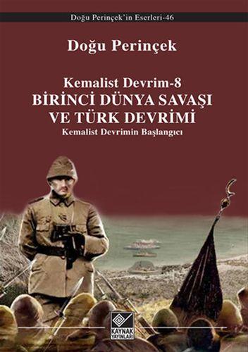 Kemalist Devrim 8 - Birinci Dünya Savaşı ve Türk Devrimi-0