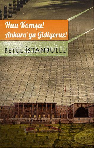 Huu Komşu! Ankara'ya Gidiyoruz!-0