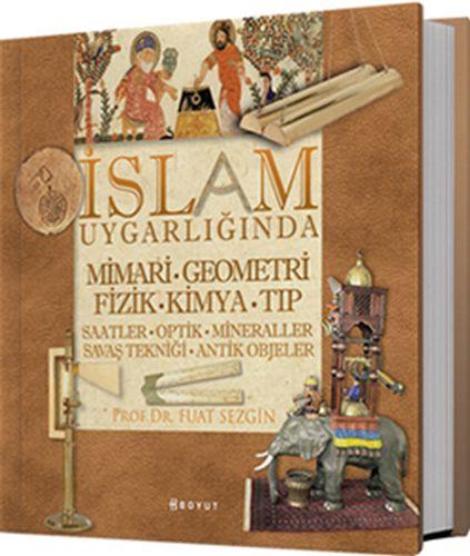 İslam Uygarlığında Mimari, Geometri, Fizik, Kimya, Tıp-0
