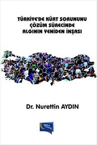 Türkiye'de Kürt Sorununu Çözüm Sürecinde Algının Yeniden İnşası-0