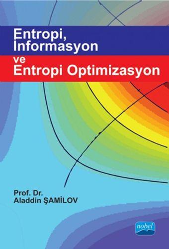 Entropi, İnformasyon ve Entropi Optimizasyon-0