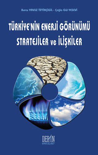 Türkiye'nin Enerji Görünümü Stratejiler ve İlişkiler-0
