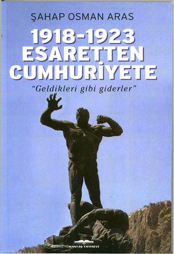 1918-1923 Esaretten Cumhuriyete-0