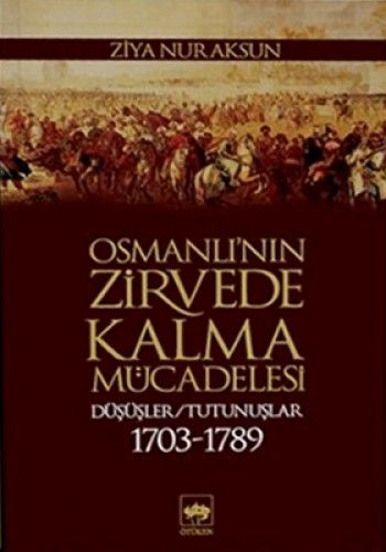 OSMANLININ ZİRVEDE KALMA MÜCADELESİ-0