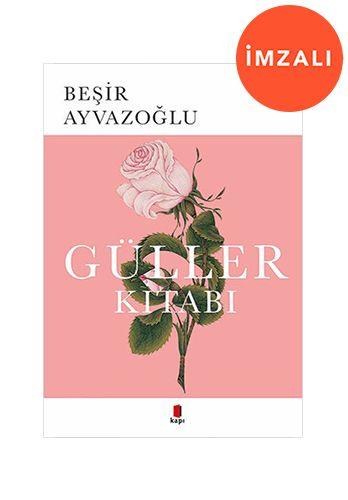 Güller Kitabı - İMZALI-0