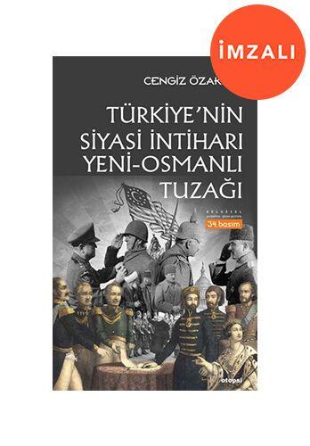 Türkiye'nin Siyasi İntiharı Yeni-Osmanlı Tuzağı - İMZALI-0