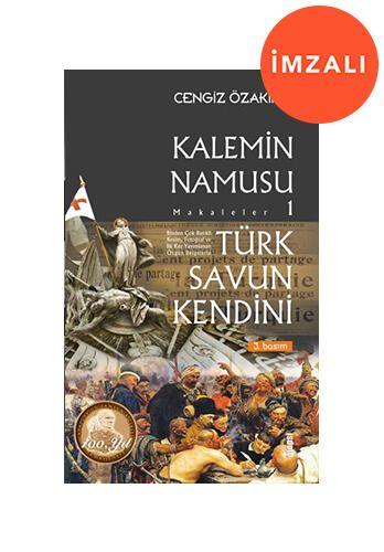 Türk Savun Kendini - Kalemin Namusu Makaleler 1 - İMZALI-0