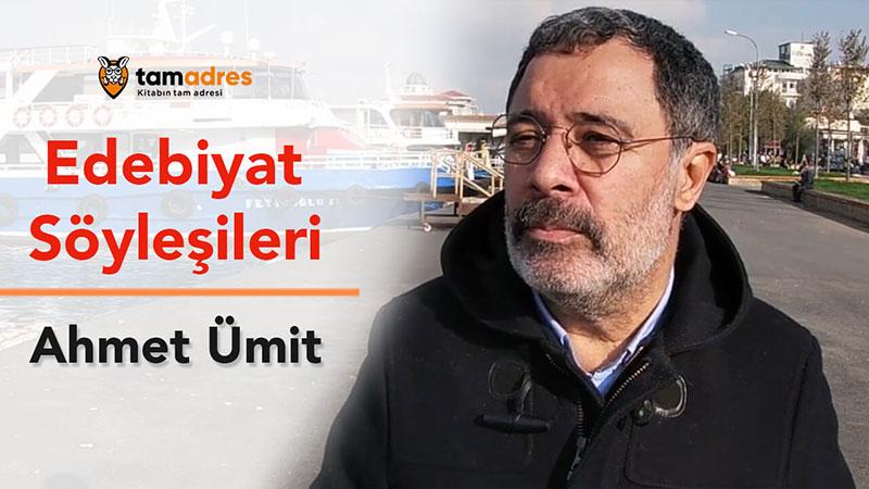 tamadres Edebiyat Söyleşileri - Ahmet Ümit