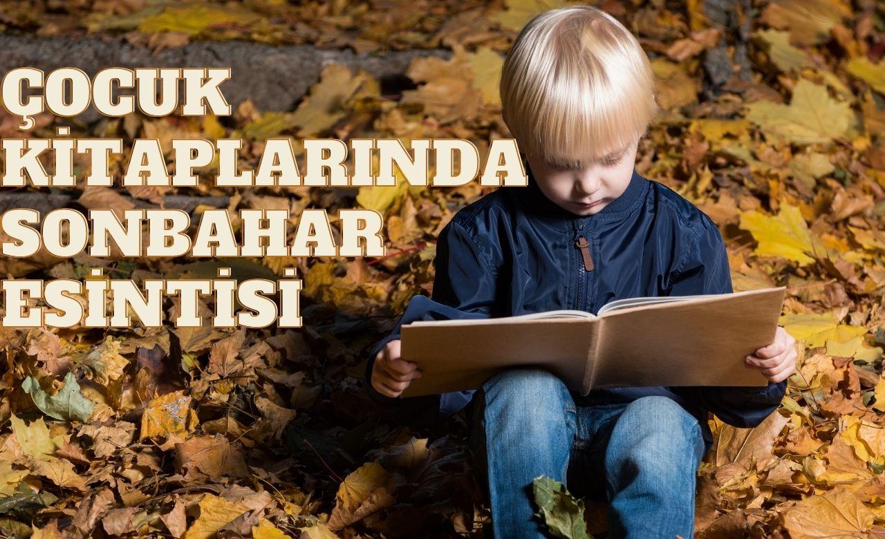 Çocuk Kitaplarında Sonbahar Esintisi