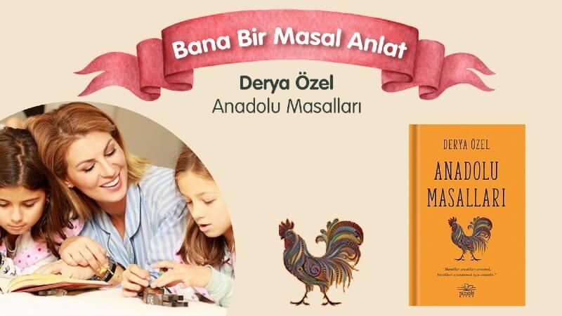 Bana Bir Masal Anlat: Derya Özel - Anadolu Masalları / Bilmece Güzeli