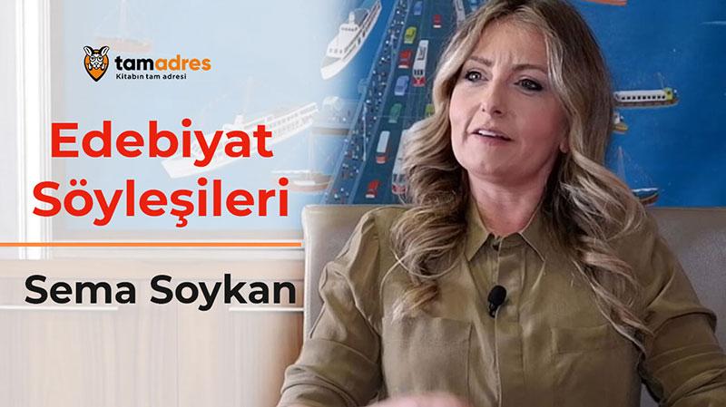 tamadres Edebiyat Söyleşileri - Sema Soykan